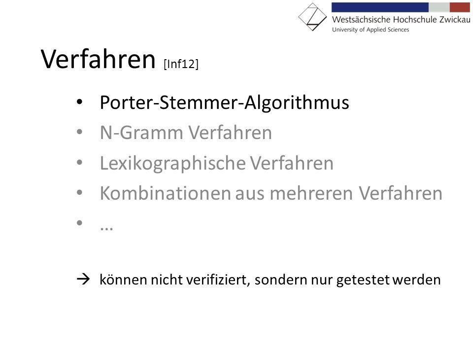Verfahren [Inf12] Porter-Stemmer-Algorithmus N-Gramm Verfahren